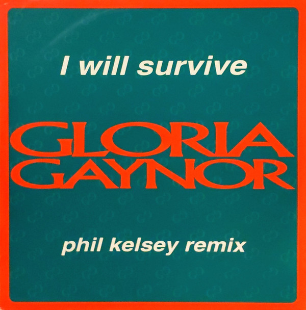 Gloria Gaynor I Will Survive (Phil Kelsey Remix) Vinyl