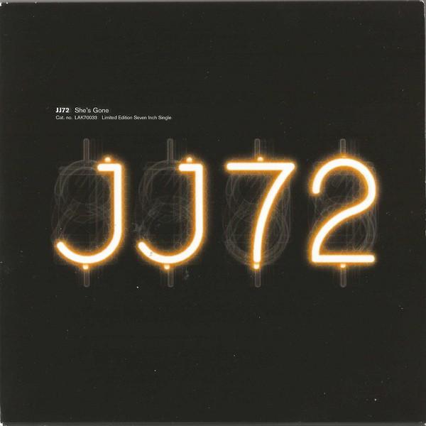 JJ72 She's Gone
