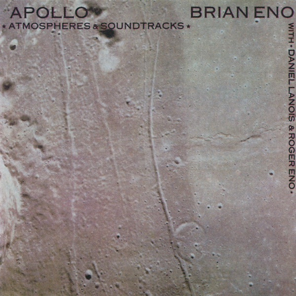 Eno, Brian & Lanois, Daniel & Eno, Roger Apollo Atmospheres & Soundtracks