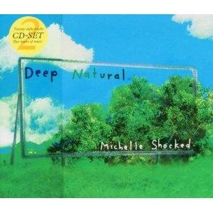 Michelle Shocked Deep Natural / Dub Natural