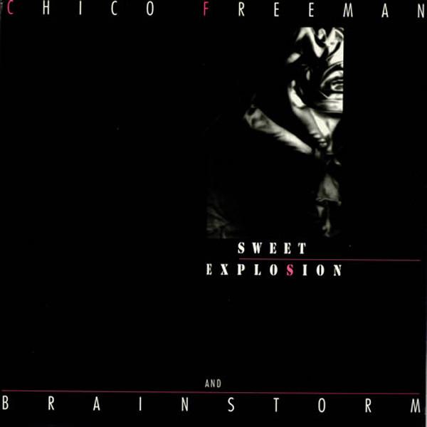 Chico Freeman Sweet Explosion Sweet Explosion Vinyl