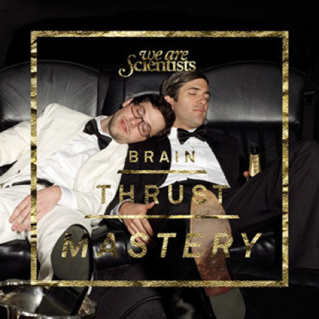 We Are Scientists Brain Thrust Mastery CD
