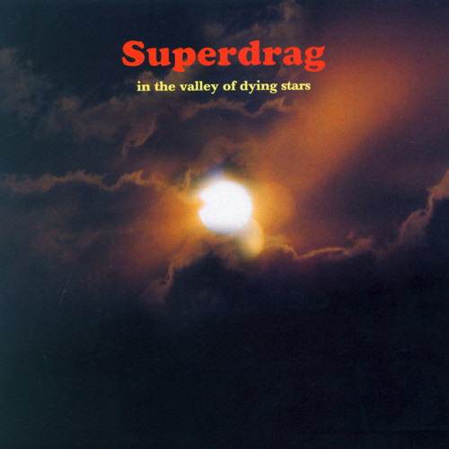 Superdrag In The Valley Of Dying Stars