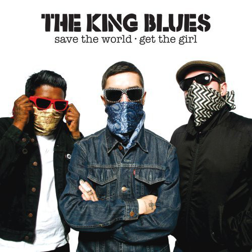 King Blues, The Save The World Get The Girl