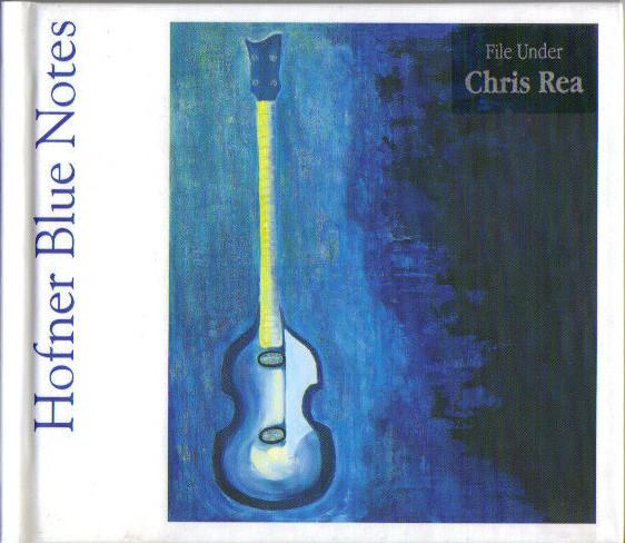 Rea, Chris Hofner Blue Notes