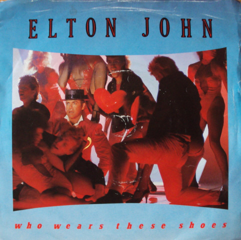 John, Elton Who Wears These Shoes
