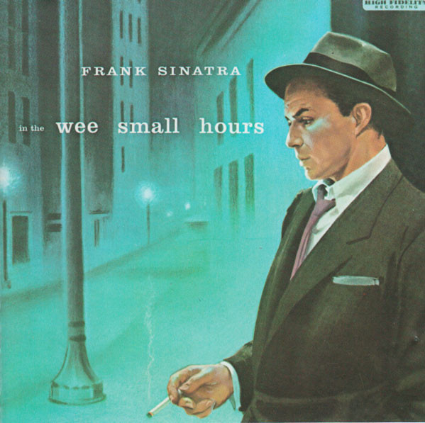 Sinatra, Frank In The Wee Small Hours