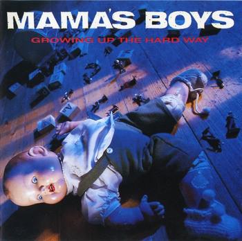 Mamas Boys Growing Up The Hard Way Vinyl