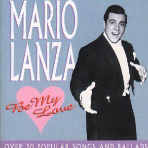 Lanza, Mario Be My Love