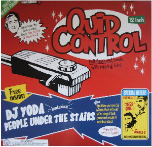 DJ Yoda Featuring People Inder The Stairs Quid Control