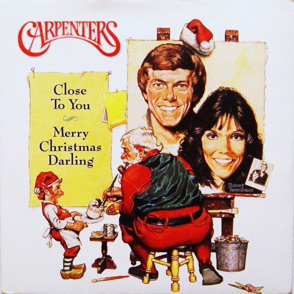 Carpenters Merry Christmas Darling / (They Long To Be) Close To You