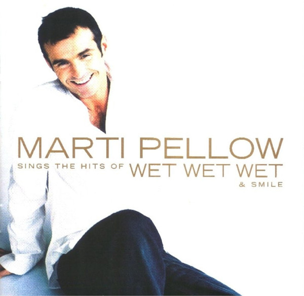 Pellow, Marti Sings The Hits Of Wet Wet Wet & Smile CD