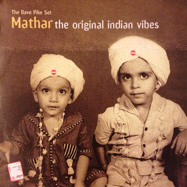 The Dave Pike Set Mathar - The Original Indian Vibes