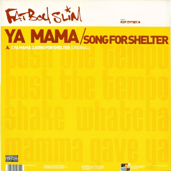 Fatboy Slim Ya Mama / Song For Shelter
