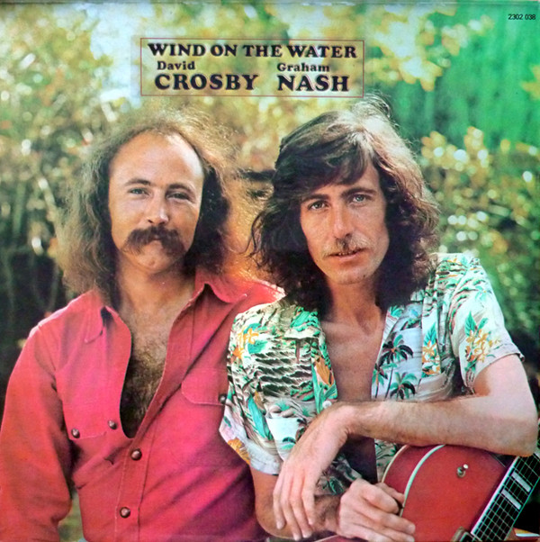 Nash, Graham & David Crosby Wind On The Water