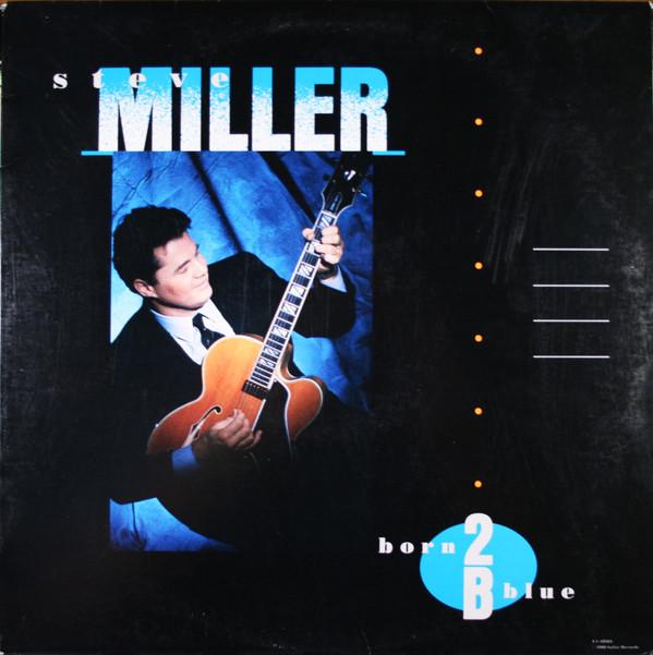 Miller, Steve Born 2B Blue