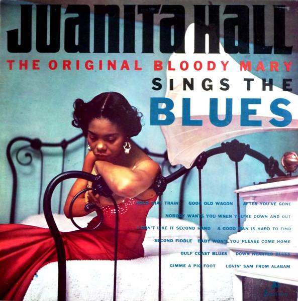 Hall, Juanita The Original Bloody Mary Sings The Blues