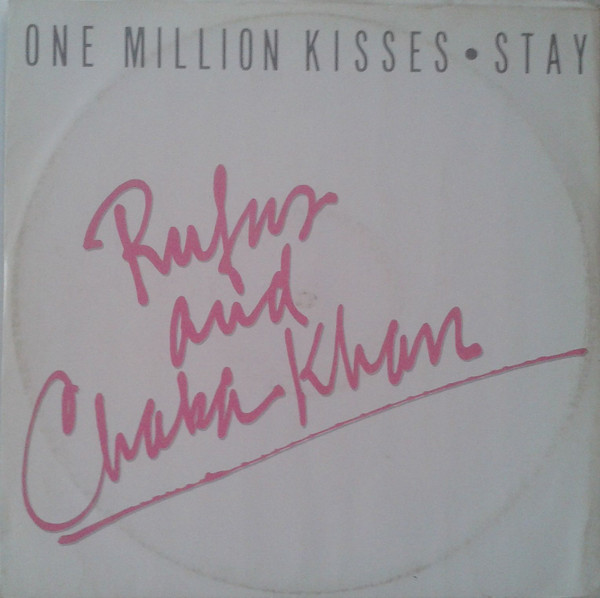 Rufus & Chaka Khan One Million Kisses / Stay