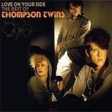 Thompson Twins Love On Your Side - The Best Of