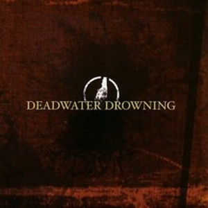 Deadwater Drowning Deadwater Drowning