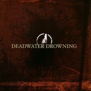 Deadwater Drowning Deadwater Drowning Vinyl
