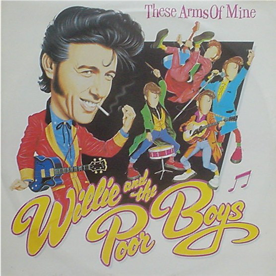 Willie And The Poor Boys These Arms Of Mine Vinyl