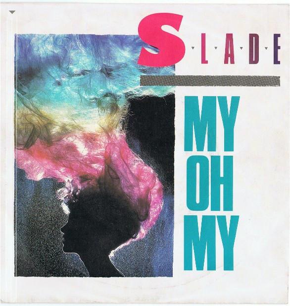Slade My Oh My