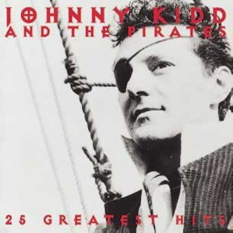 Kidd, Johnny And The Pirates Twenty Five Greatest Hits CD