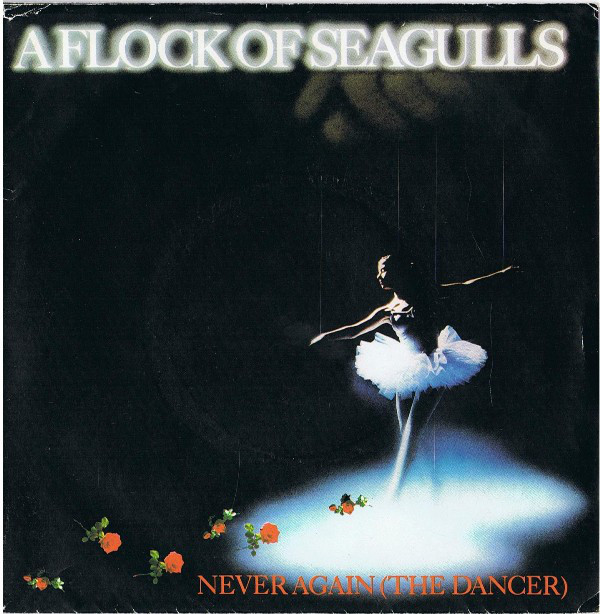 A Flock Of Seagulls Never Again (The Dancer)