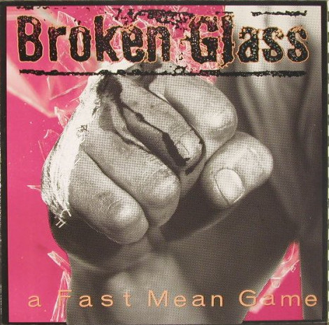 Broken Glass A Fast Mean Game Vinyl