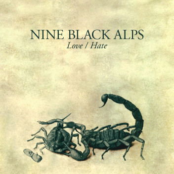 Nine Black Alps Love/Hate