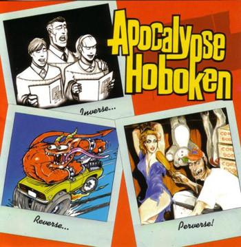 Apocalypse Hoboken Inverse/Reverse/Perverse