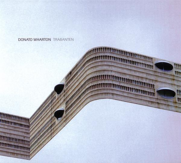 Wharton, Donato Trabanten CD