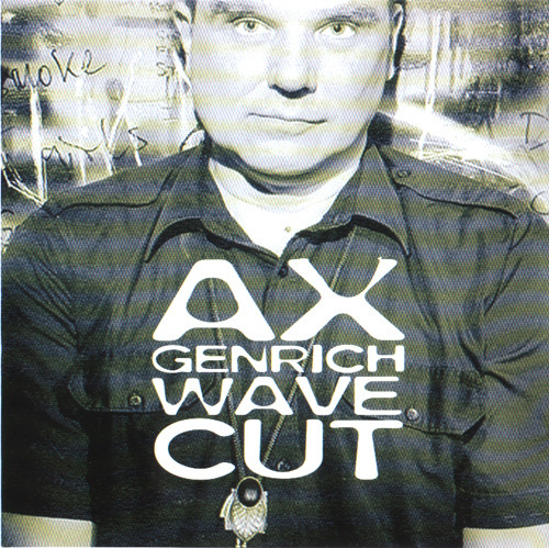 Genrich, Ax Wave Cut CD