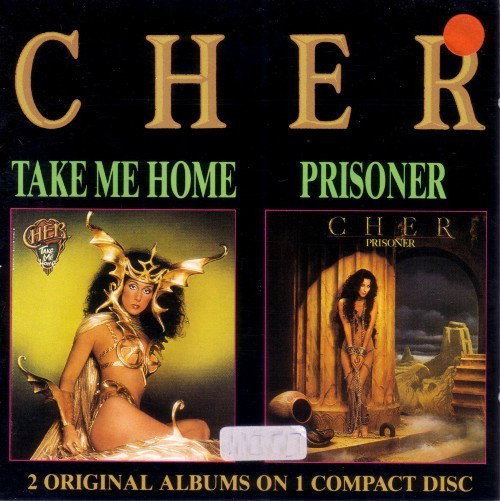 Cher Take Me Home / Prisoner