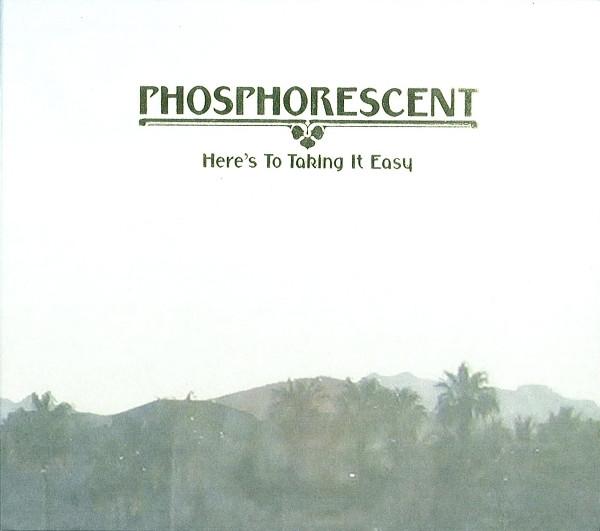 Phosphorescent Here's To Taking It Easy Vinyl