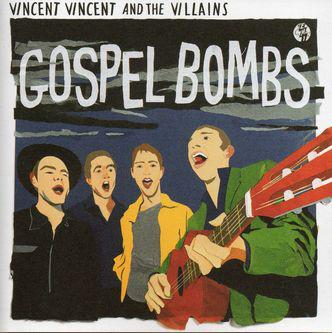 Vincent Vincent And The Villains Gospel Bombs CD