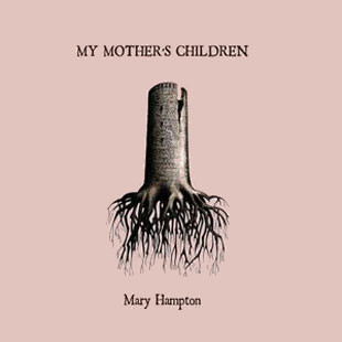 Hampton, Mary My Mother's Children CD
