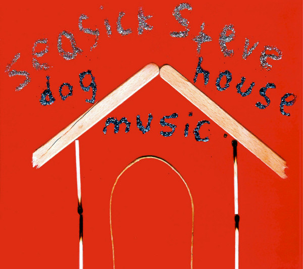 Seasick Steve Dog House Music