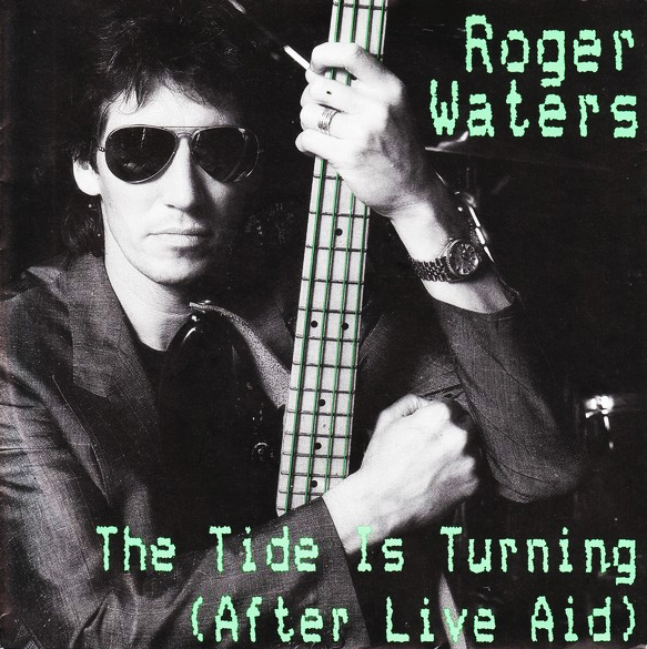 Waters, Roger The Tide Is Turning (After Live Aid)