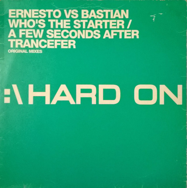 Ernesto Vs Bastian Who's The Starter / A Few Seconds After Trancefer Vinyl