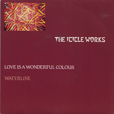 The Icicle Works Love Is A Wonderful Colour