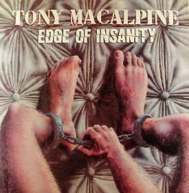MacAlpine, Tony Edge Of Insanity