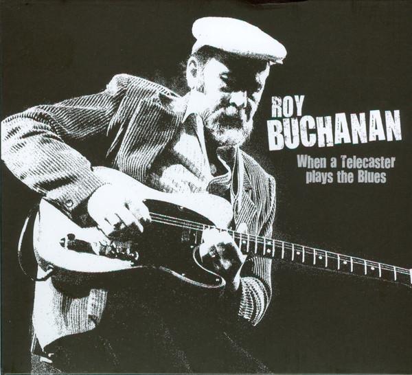 Buchanan, Roy When A Telecaster Plays the Blues