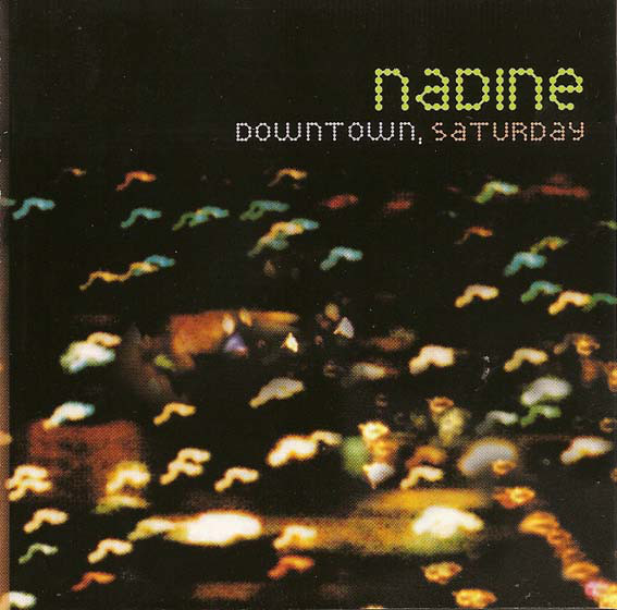 Nadine Downtown, Saturday CD