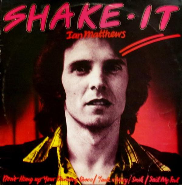 Matthews, Ian Shake It