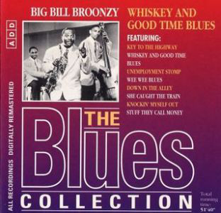 Big Bill Broonzy Whiskey And Good Time Blues