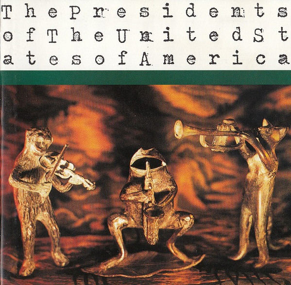 The Presidents Of The United States Of America The Presidents Of The United States Of America
