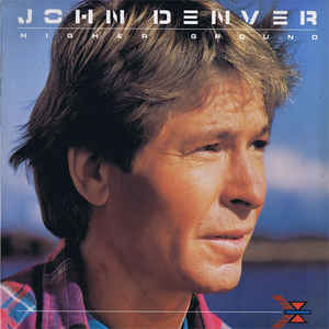 Denver, John Higher Ground