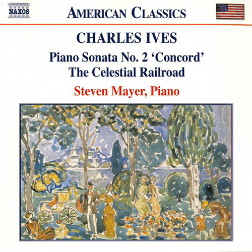 Charles Ives, Steven Mayer Piano Sonata No. 2 'Concord' / The Celestial Railroad